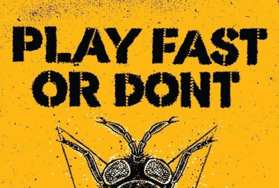 Play Fast or Dont